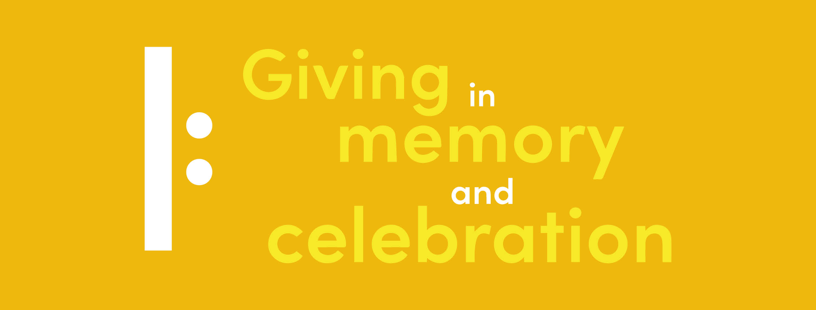 Support Our Work - Giving in Memory & Celebration