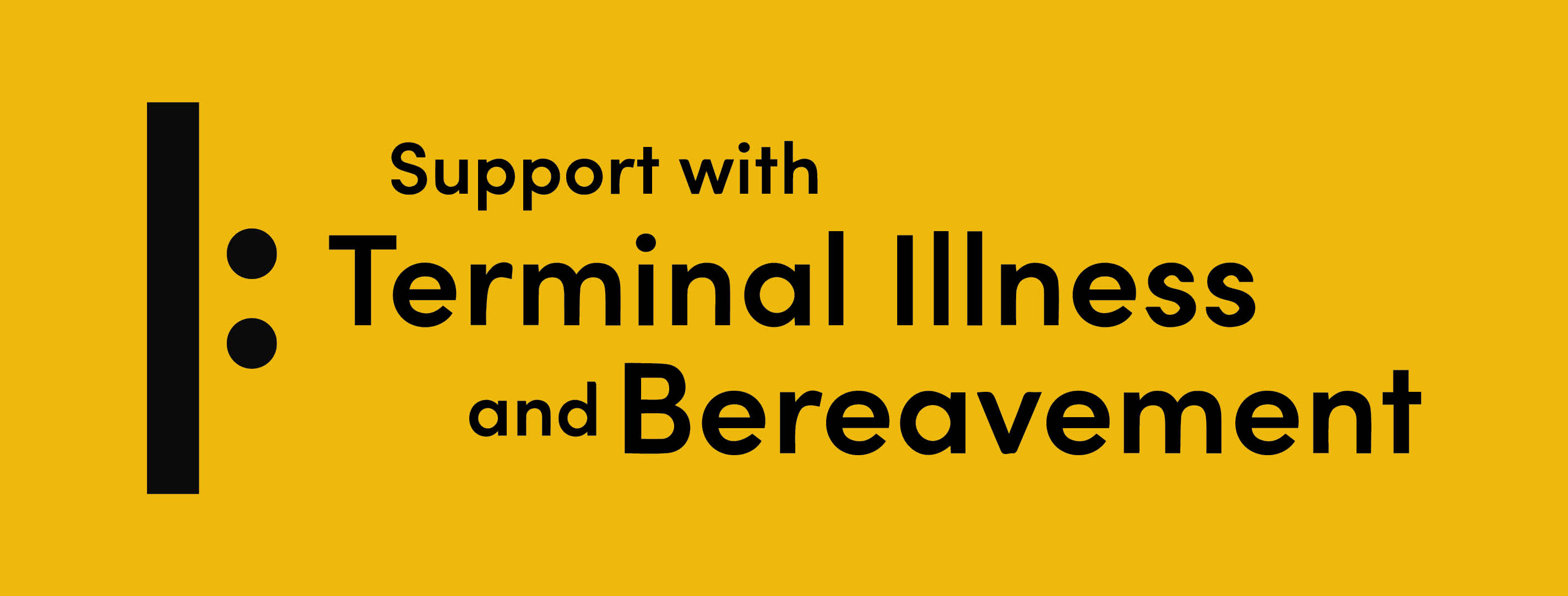 Health & Welfare - Support with Terminal Illness & Bereavement