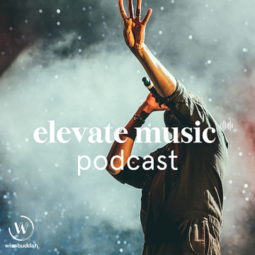 Wisebuddah, Elevate Music and Help Musicians are launching a new podcast to support musicians in their careers