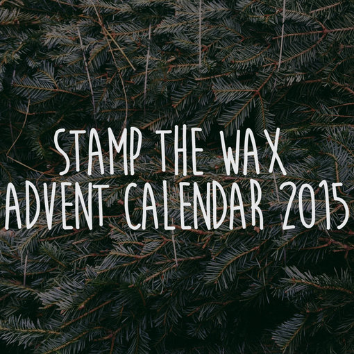 Stamp the Wax 2015 Advent Calendar